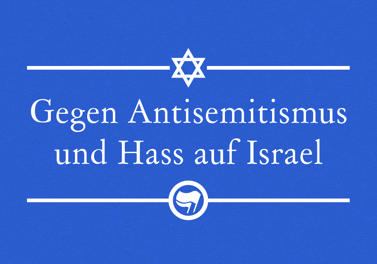Gegen Antisemitismus und Hass auf Israel